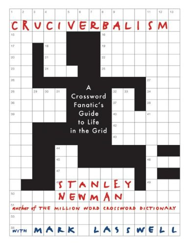 Cruciverbalism, Newman, Stanley; Lasswell, Mark