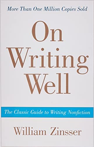 On Writing Well : The Classic Guide to Writing Nonfiction
