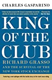 Buy King of the Club: Richard Grasso and the Survival of the New York Stock Exchange from Amazon