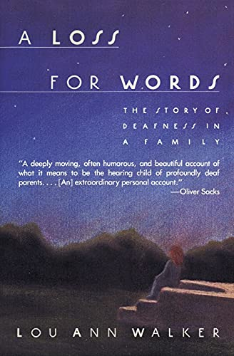 A Loss for Words: The Story of Deafness in a Family, Walker, Lou Ann