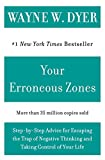 Your Erroneous Zones : Step-by-Step Advice for Escaping the Trap of Negative Thinking and Taking Control of Your Life - book cover picture