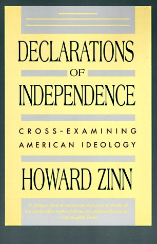 Declarations of Independence: Cross-Examining American Ideology, Zinn, Howard