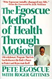The Egoscue Method of Health Through Motion : Revolutionary Program That Lets You Rediscover the Body's Power to Rejuvenate It - book cover picture