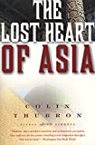The Lost Heart of Asia by Colin Thubron (Paperback - October 11, 1995)