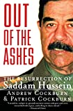 Out of the Ashes: The Resurrection of Saddam Hussein - by Andrew Cockburn, Patrick Cockburn