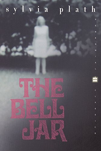 The Bell Jar: A Novel (Perennial Classics), Plath, Sylvia