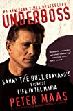 Underboss: Sammy the Bull Gravano's Story of Life in the Mafia - book cover picture
