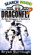 Dragonfly : An Epic Adventure of Survival in Outer Space