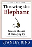 Buy Throwing the Elephant : Zen and the Art of Managing Up from Amazon