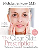 The   Clear Skin Prescription : The Perricone Program to Eliminate Problem Skin by Nicholas Perricone