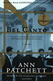 Cover Image of Bel Canto: A Novel by Ann Patchett published by Harper Perennial
