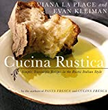Cucina Rustica: Simple, Irresistible Recipes in the Rustic Italian Style