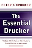 Buy The Essential Drucker : The Best of Sixty Years of Peter Drucker's Essential Writings on Management from Amazon
