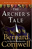 Cover Image of The Archer's Tale (The Grail Quest, Book 1) by Bernard Cornwell published by HarperCollins