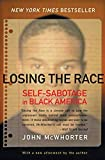 Losing the Race: Self-Sabotage in Black America - book cover picture