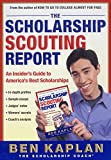 College Loan: The Scholarship Scouting Report: An Insider's Guide to America's Best Scholarships