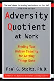 Buy Adversity Quotient at Work: Finding Your Hidden Capacity for Getting Things Done from Amazon