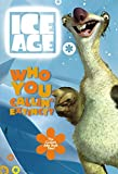 Who You Callin' Extinct? The Coolest Joke Book Ever! (Ice Age)