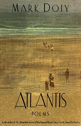 Atlantis: Poems, Doty, Mark