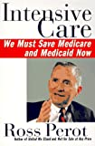 Intensive Care: We Must Save Medicare and Medicaid Now