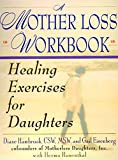 A Mother Loss Workbook: Healing Exercises for Daughters - book cover picture