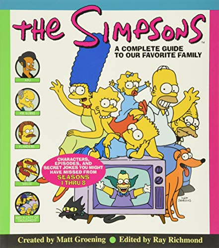 The Simpsons: A Complete Guide to Our Favorite Family, Groening, Matt; Richmond, Ray
