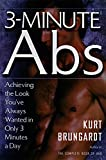3-Minute Abs: Achieving the Look You've Always Wanted in Only 3 Minutes a Day