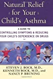 Natural Relief for Your Child's Asthma: A Guide to Controlling Symptoms & Reducing Your Child's Dependence on Drugs - Image