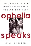 Ophelia Speaks : Adolescent Girls Write About Their Search for Self - book cover picture