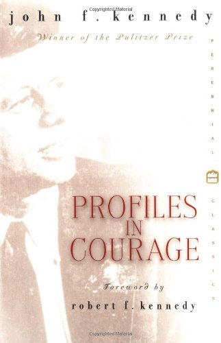 Profiles in Courage (Perennial Classics), Kennedy, John Fitzgerald