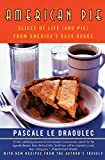 American Pie: Slices of Life (and Pie) from America\'s Back Roads