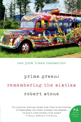 Prime Green: Remembering the Sixties, Stone, Robert