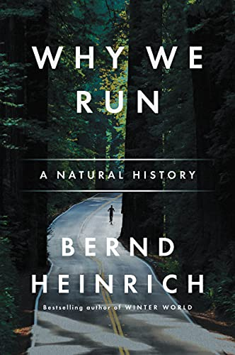 Why We Run: A Natural History, Heinrich, Bernd