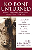 No Bone Unturned: Inside the World of a Top Forensic Scientist and His Work on Americas Most Notorious Crimes and Disasters