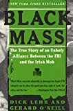 Black Mass : The True Story of an Unholy Alliance Between the FBI and the Irish Mob - book cover picture