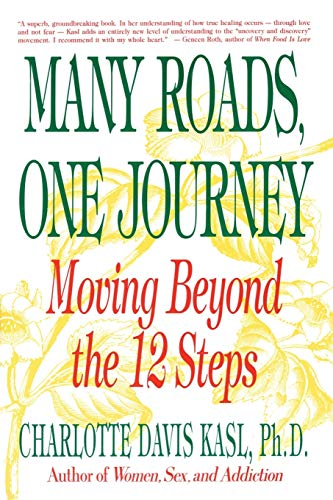 Many Roads One Journey: Moving Beyond the 12 Steps, Charlotte Davis Kasl