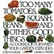 A reissue of the unusual and classic cookbook with hundreds of savory and delectable recipes to help every gardener find ample ways to make use of the riches the garden provides.