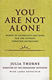 You Are Not Alone: Words of Experience and Hope for the Journey Through Depression - book cover picture