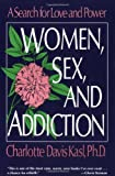 Women, Sex, and Addiction: A Search for Love and Power - book cover picture