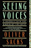 Seeing Voices: A Journey Into the World of the Deaf, Sacks, Oliver