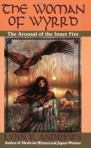 The Woman of Wyrrd: The Arousal of the Inner Fire, Andrews, Lynn V.
