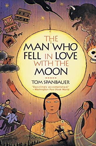 The Man Who Fell In Love With The Moon, Spanbauer, Tom