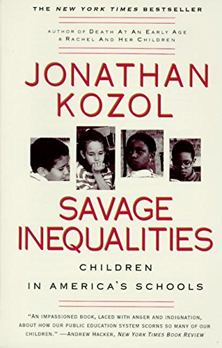 Savage Inequalities: Children in America's Schools, Kozol, Jonathan