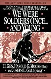We Were Soldiers Once... and Young: Ia Drang--The Battle That Changed the War in Vietnam - book cover picture