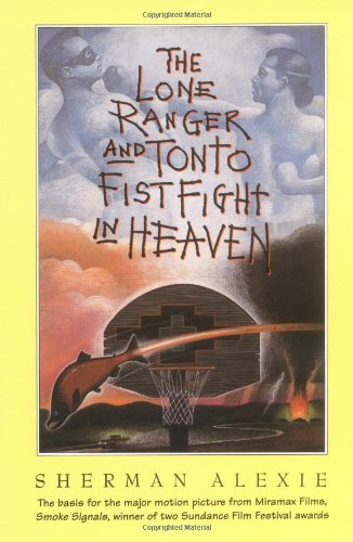 The Lone Ranger and Tonto Fistfight in Heaven, Alexie, Sherman