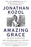 Amazing Grace : Lives of Children and the Conscience of a Nation, The - book cover picture