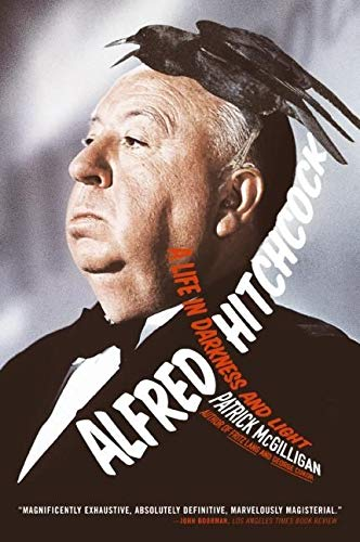 Buy Alfred Hitchcock: A Life in Darkness and Light by Patrick McGilligan