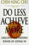 Buy Do Less, Achieve More: Discover the Hidden Powers Giving In from Amazon