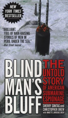Blind Man's Bluff: The Untold Story of American Submarine Espionage, Sontag, Sherry; Drew, Christopher; Drew, Annette Lawrence