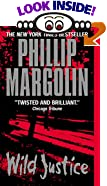Wild Justice by  Phillip Margolin (Author) (Mass Market Paperback - July 2001)